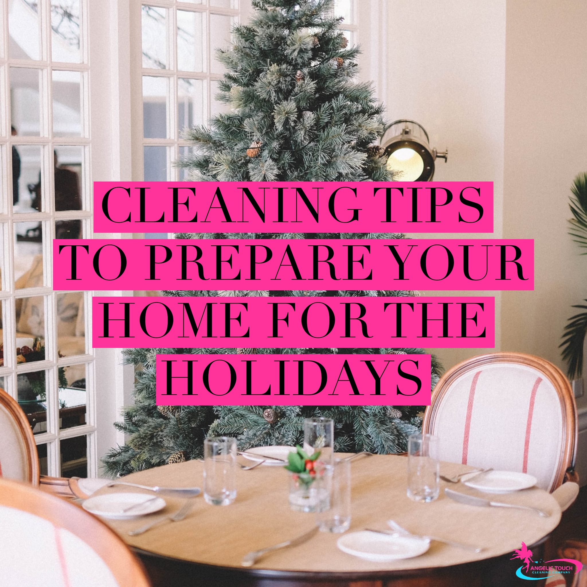 Cleaning Tips to Prepare Your Home for the Holidays