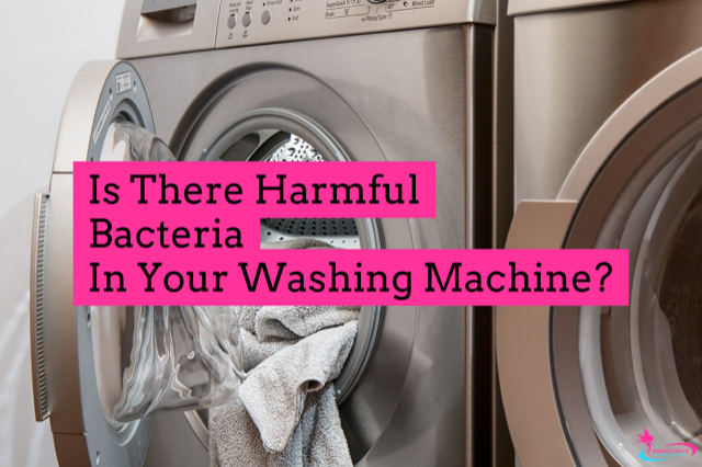 Is There Harmful Bacteria In Your Washing Machine?